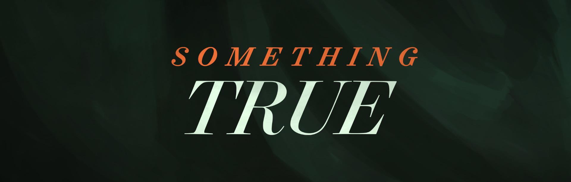 Something True 2.5